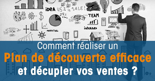 Comment r aliser un plan de d couverte client for Comment obtenir des plans