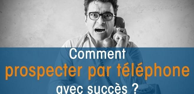 Comment Prospecter Par Telephone Avec Succes