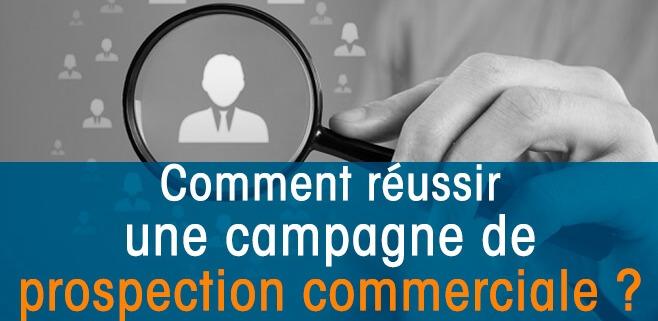 Comment Reussir Une Campagne De Prospection Commerciale