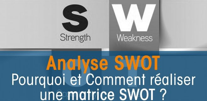 Comment Faire Une Analyse Swot Definition Exemple