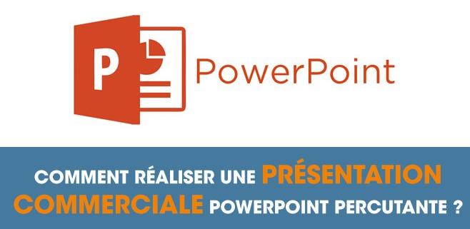 Comment Realiser Une Presentation Commerciale Powerpoint