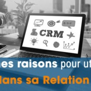 La Gestion de la Relation Client avec un CRM