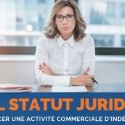 statut juridique activité commerciale indépendant